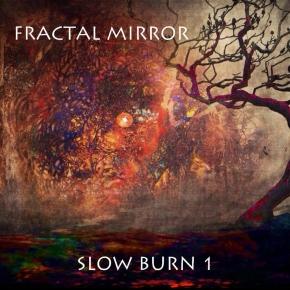 "Fractal Mirror, ""Slow Burn1"""