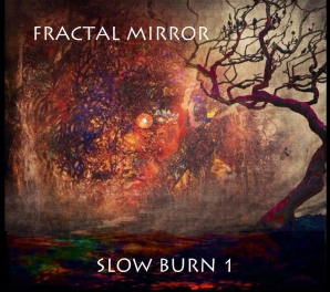 Fractal Mirror Slow Burn