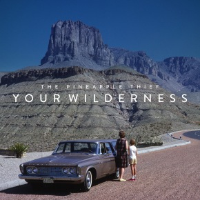 The Pineapple Thief, 'Your Wilderness'