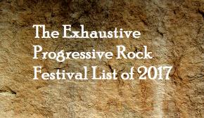 Exhaustive Prog Festival List –2017