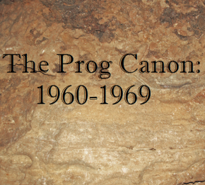 The Prog Canon: Introduction and First Vote- 1960 to 1969