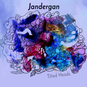 Album Review: Jandergan, Tilted HeadsEP