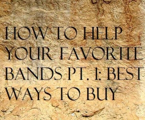 How to Help Your Favorite Bands Pt. 1: Best Ways to Buy