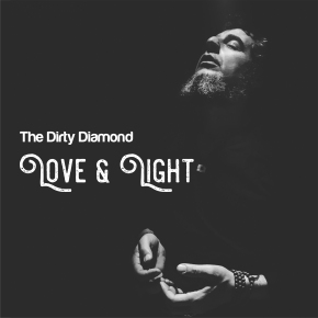 """Exclusive Video Premiere- """"Love and Light"""" by The DirtyDiamond"""