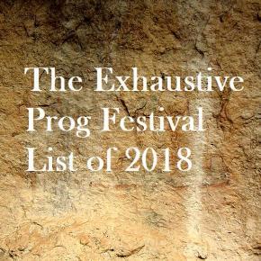 Exhaustive Prog Festival List –2018