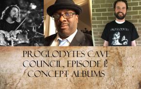 Proglodytes Cave Council, Ep. 1: Concept Albums, featuring Thomas, Cedric, and Gavin (BentKnee)