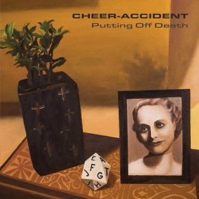 """Album Review: Cheer-Accident, """"Putting OffDeath"""""""