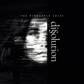 "Album Review: Pineapple Thief, ""Dissolution"""