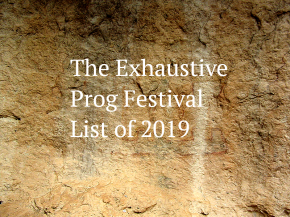 Exhaustive Progressive Festival List 2019