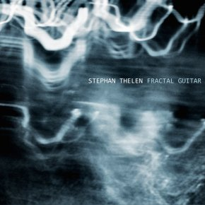 "Album Review: Stephan Thelen, ""Fractal Guitar"""