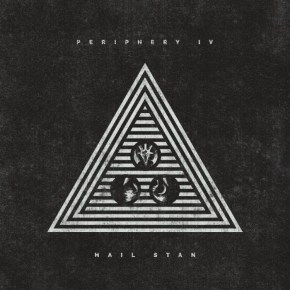 "Album Review: Periphery, ""Periphery IV: Hail Stan"""