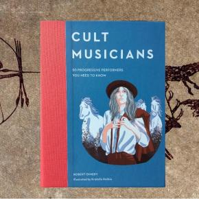 "Book Review: ""Cult Musicians"" by Robert Dimery"